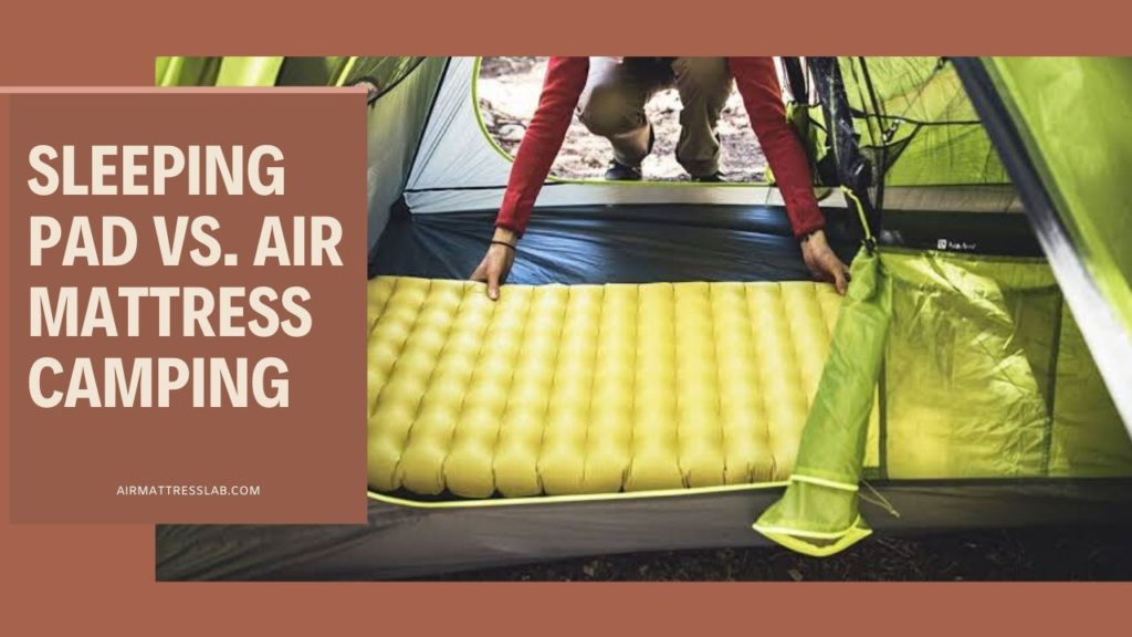 Sleeping Pad vs. Air Mattress Camping