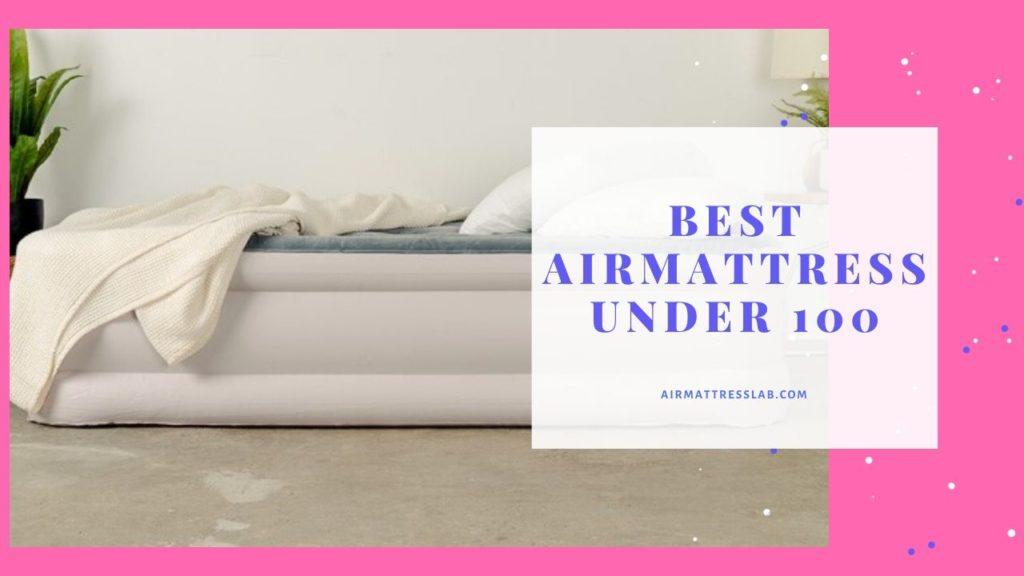 Best Air Mattress Under 100