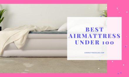 8 Best Air Mattress Under 100 2021 | Buyer Guides