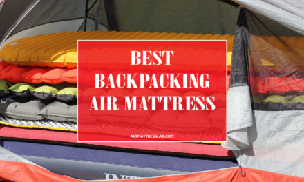 10 Best Backpacking Air Mattress 2019 I Browse Top Picks