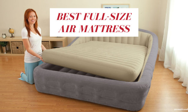 10 Best Full Size Air Mattress To Buy in 2021