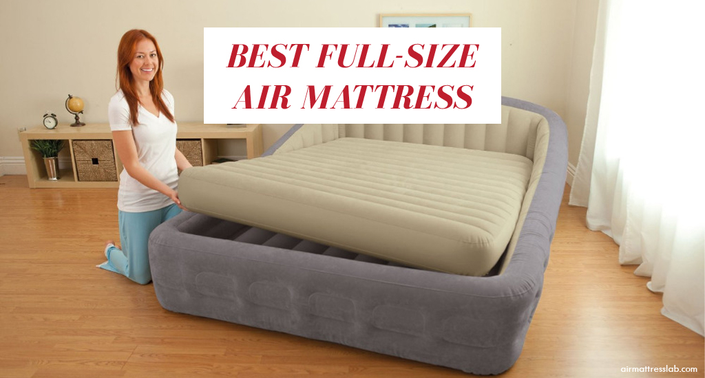 10 Best Full Size Air Mattress To Buy in 2019