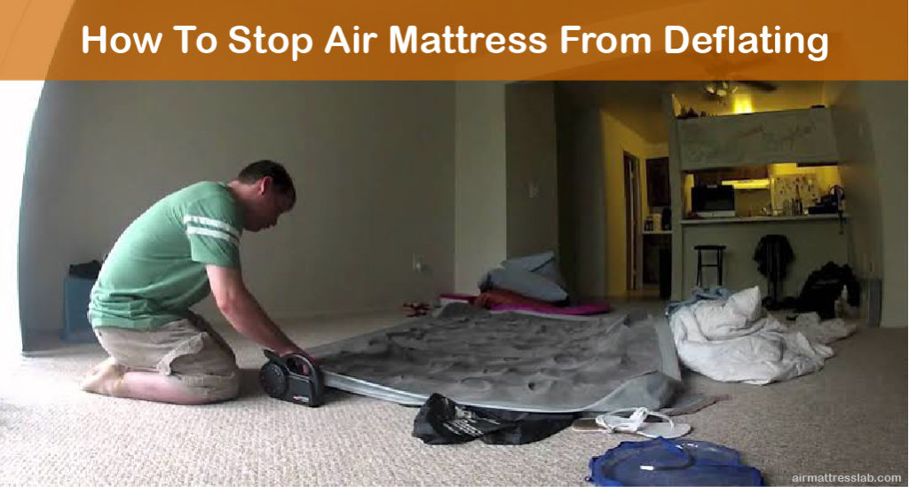 How To Stop Air Mattress From Deflating
