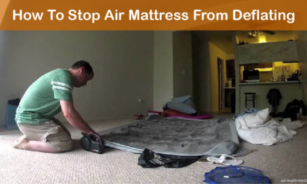 How to Stop Air Mattress from Deflating? – 8 Expert Tips