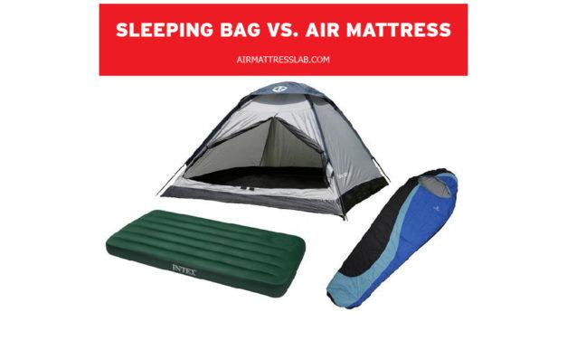 Sleeping Bag vs Air Mattress | Expert Tips
