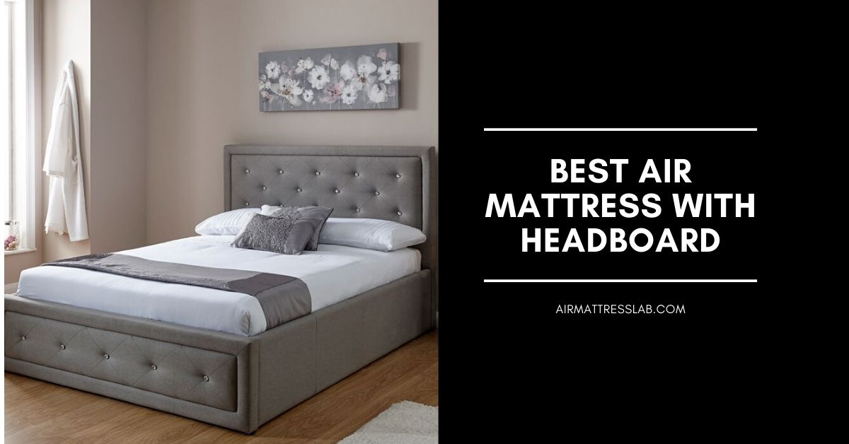 8 Best Air Mattress with Headboard 2019 | Top Picks
