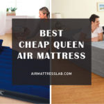 8 Best Cheap Queen Air Mattress 2021 – Reviews & Buying Guide
