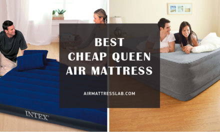 8 Best Cheap Queen Air Mattress 2020 – Reviews & Buying Guide