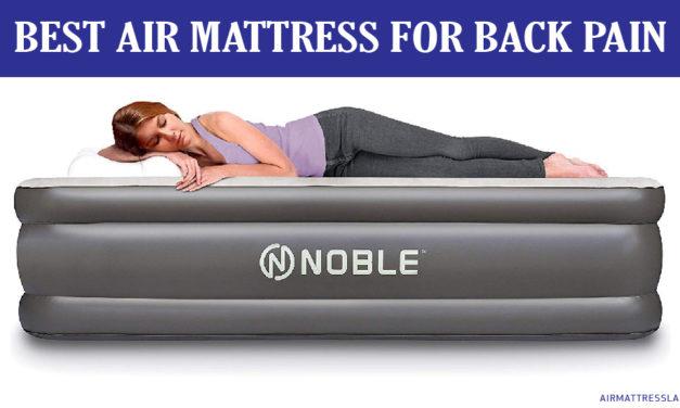 8 Best Air Mattress for Back Pain in 2020 | Expert Reviews