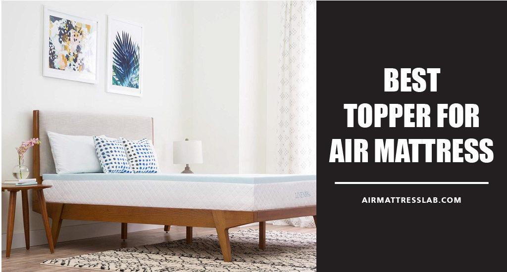 Best Topper for Air Mattress